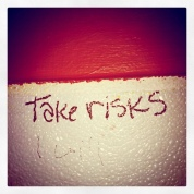 I Will Take Risks